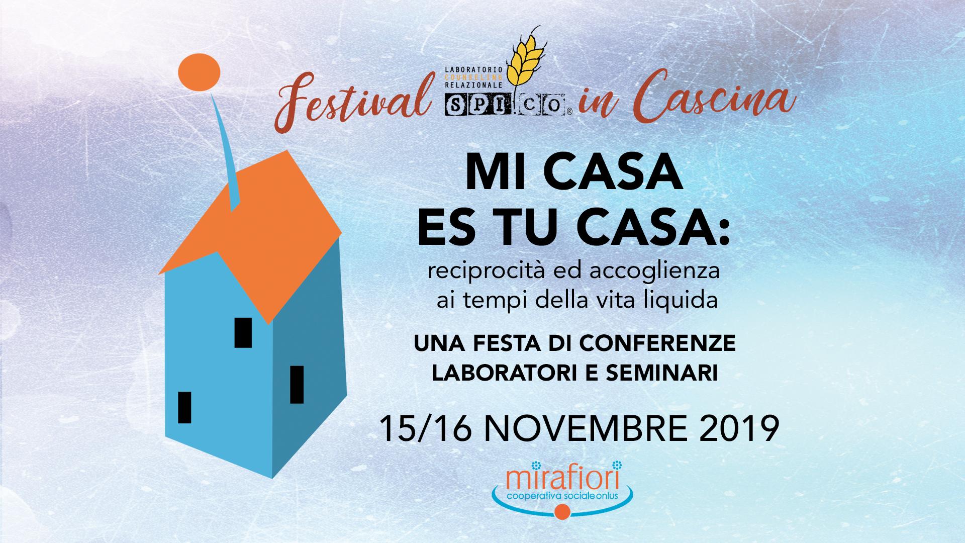 MI CASA ES TU CASA – UNA FESTA DI CONFERENZE LABORATORI E SEMINARI – 15 e 16 NOVEMBRE 2019